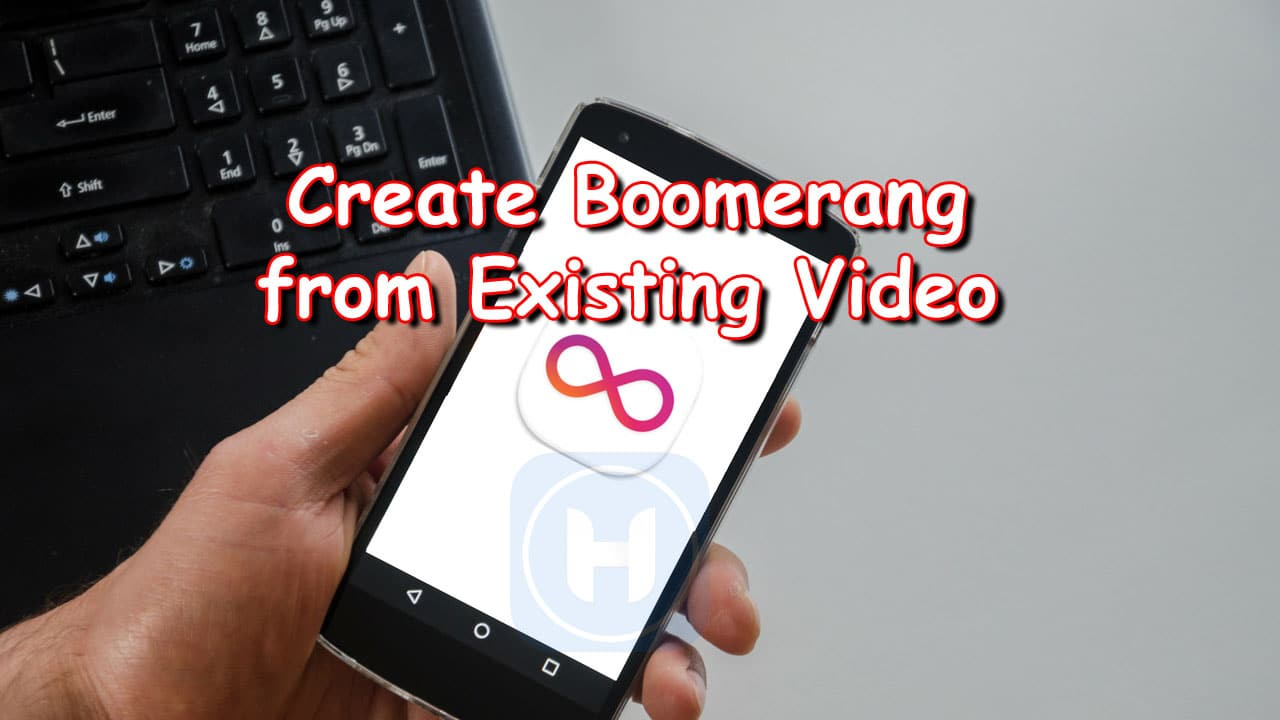 How To Make Boomerang From Existing Video
