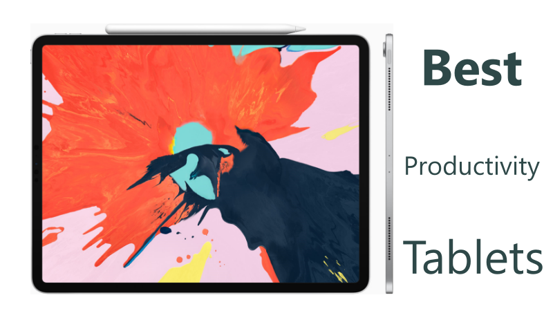 Best Tablets For Productivity Work That You Can Buy In 2019